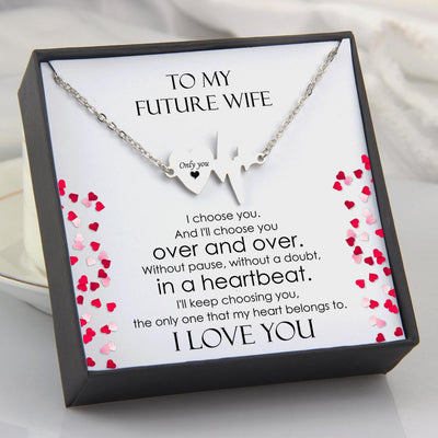 Heartbeat Necklace - To My Future Wife - I Choose You And I'll Choose You - Gnm25007