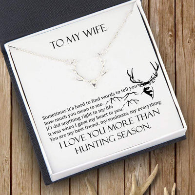 Hunter Necklace - To My Wife - I Love You More Than Hunting Season - Gnt15002