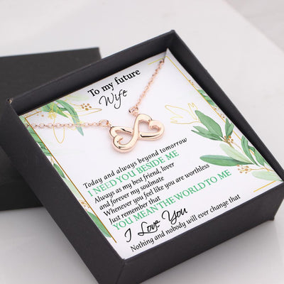 Infinity Heart Necklace - To My Future Wife - I Need You Beside Me - Gna25008