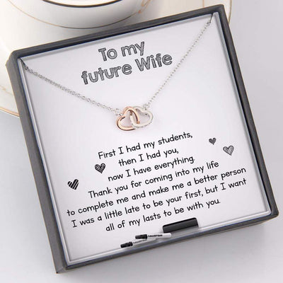 Interlocked Heart Necklace - To My Future Wife - First I Had My Students Then I Had You - Gnp25017