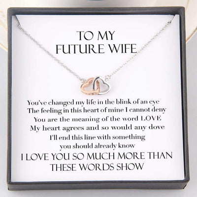 Interlocked Heart Necklace - To My Future Wife - You Change My Life In The Blink Of An Eye - Gnp25004