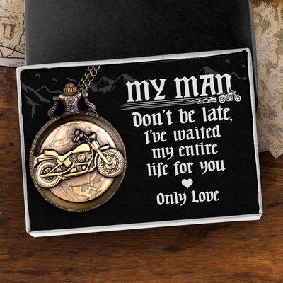 Quartz Pocket Watch - Biker Gift Idea - To my man - Don't be late, I've waited my entire life for you - Old School Biker - GWB26001