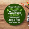 Round Wood Sign - Fishing - Nothing But Big Fish Come To Your Line - Pwb15002