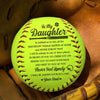 Softball - To My Daughter - From Dad - Next To You So You Never Feel Lonely - Gas17007