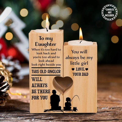 Wooden Heart Candle Holder - Fishing - To My Daughter - This Old Angler Will Always Be There For You - Ghb17003