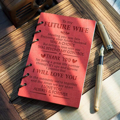 Wooden Notebook - To My Future Wife - Meeting You Was Fate - Gdb25004