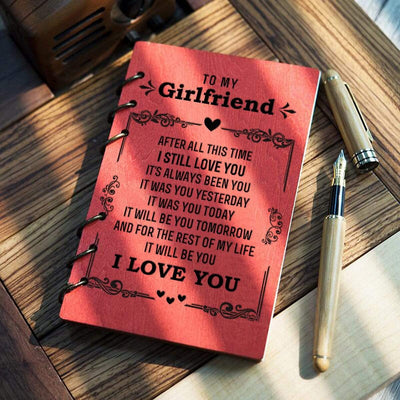 Wooden Notebook - To My Girlfriend - After All This Time, I Still Love You - Gdb13002