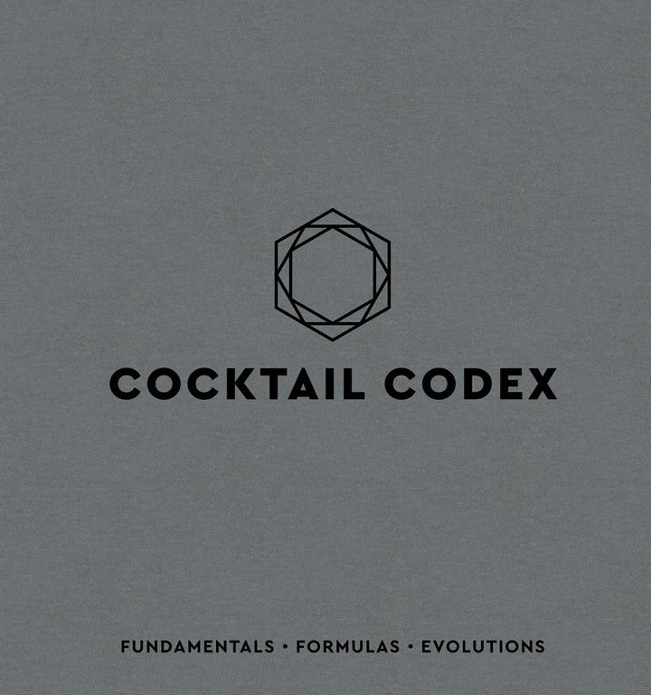 Cocktail Codex: Fundamentals, Formulas, Evolutions by Alex Day, Nick Fauchald, David Kaplan