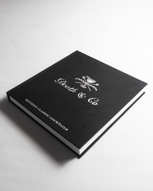 Death & Co: Modern Classic Cocktails by David Kaplan, Nick Fauchald, Alex Day