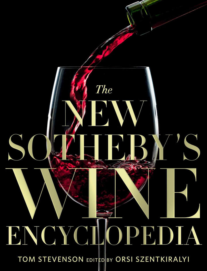 The New Sotheby's Wine Encyclopedia by Tom Stevenson Edited by Orsi Szentkiralyi