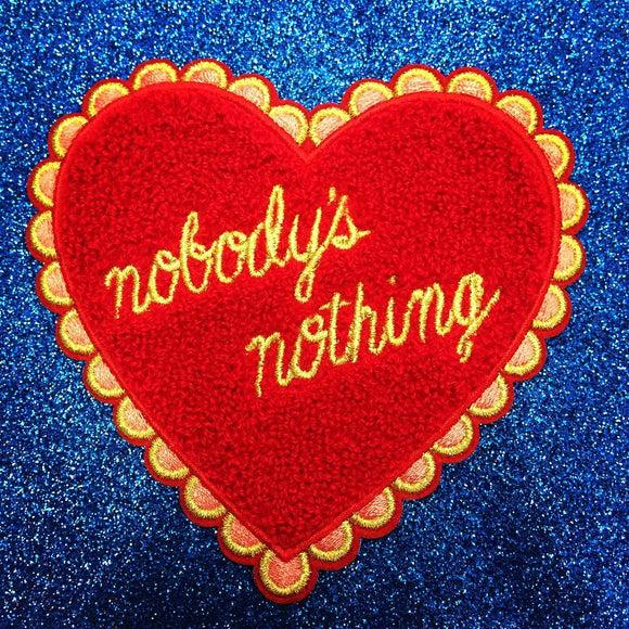 Nobody's Nothing Chenille Patch