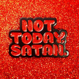 "Not Today, Satan. 1.25"" Red Glitter Enamel Pin"