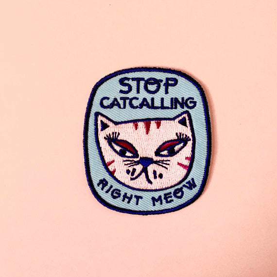 Stop Catcalling Iron On Patch