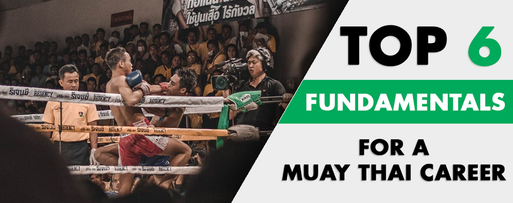 6 Fundamentals For A Muay Thai Career