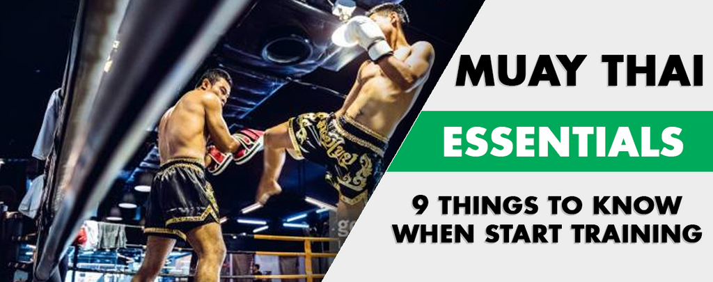Muay Thai Essentials: 9 Things to Remember When You Start Training