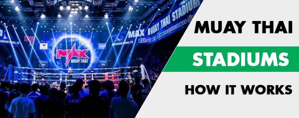 Muay Thai Stadiums: How It Works And What You Should Know!