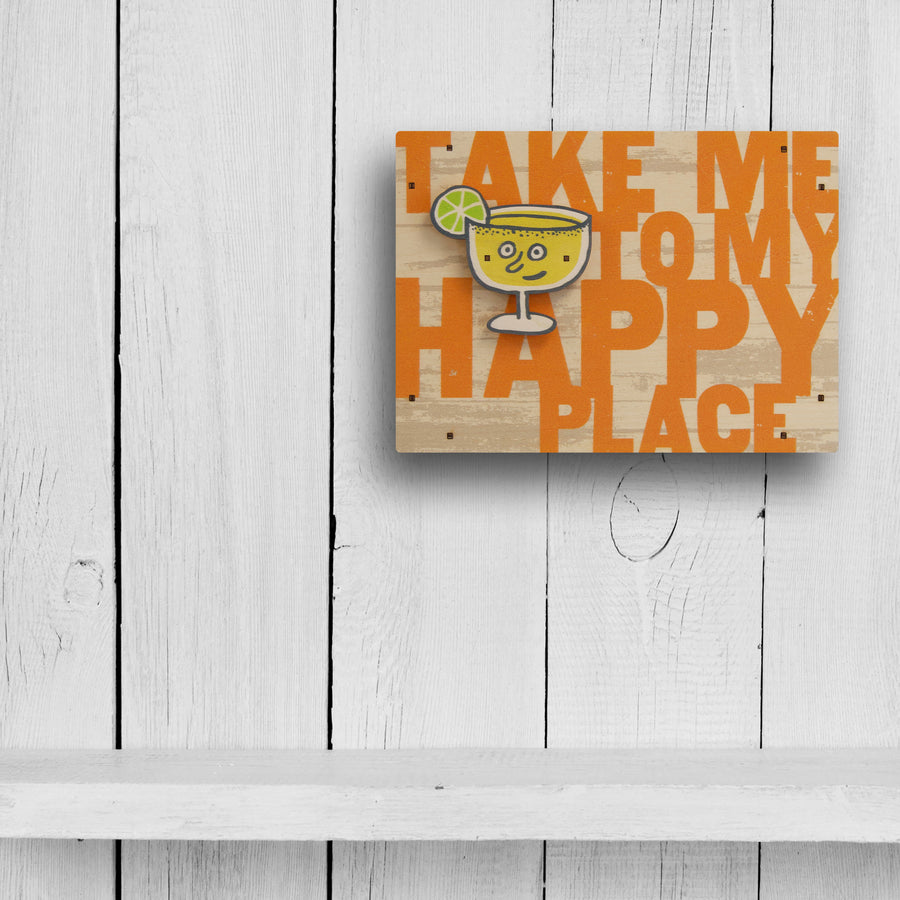 take me to my happy place wall sign