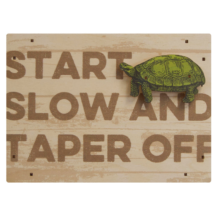 start slow and taper off wall sign