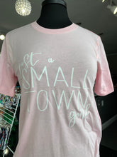 Load image into Gallery viewer, SMALL TOWN GIRL TEE