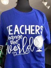 Load image into Gallery viewer, TEACHERS CHANGE THE WORLD TEE