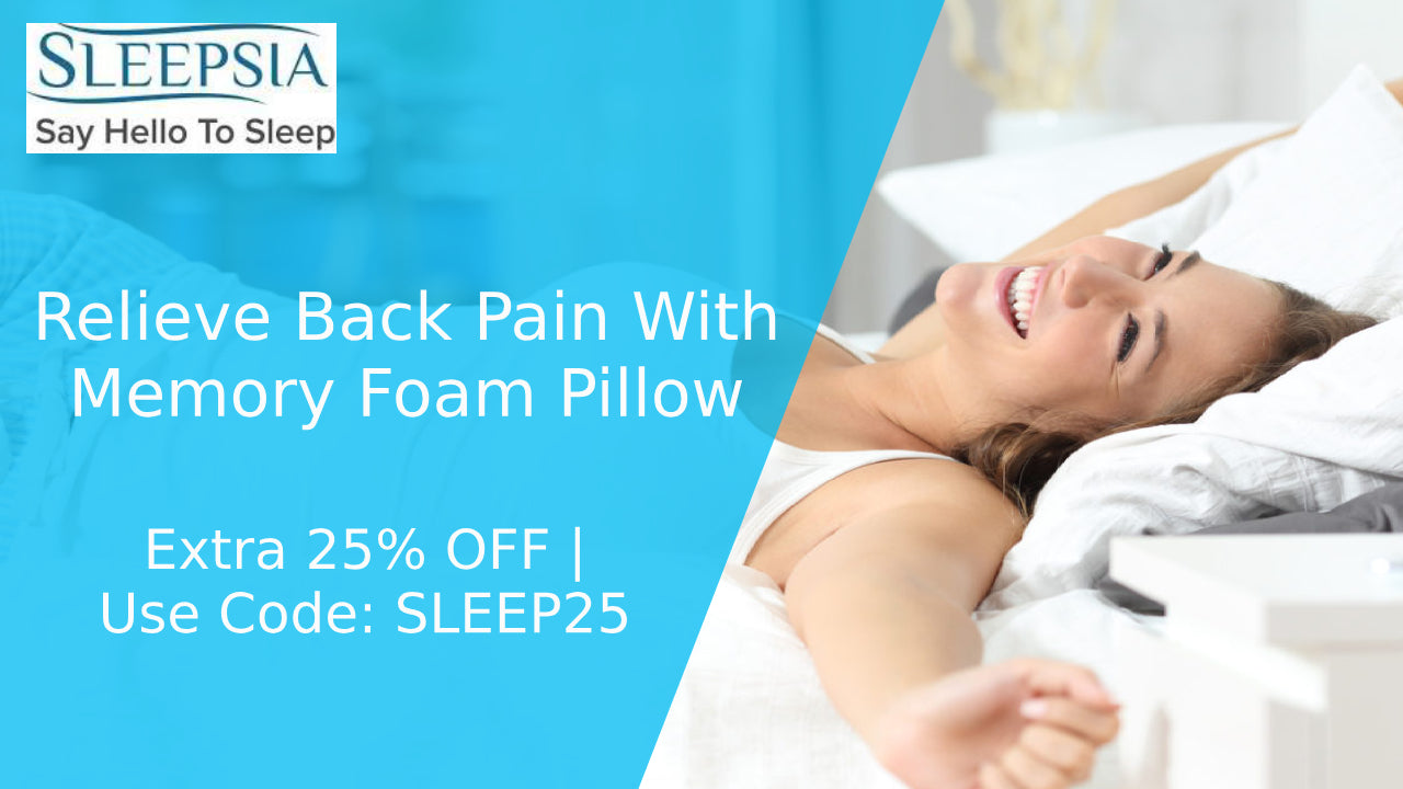 Relieve Back Pain With Memory Foam Pillow