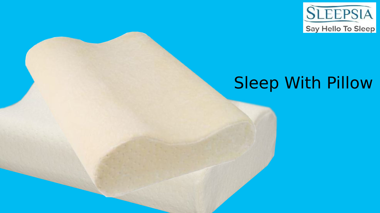 Sleep With or Without Pillow