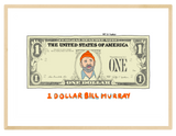 Dollar Bill Murray Print