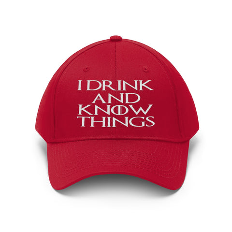 I Drink And Know Things Unisex Twill Hat - TipsyPrint.com