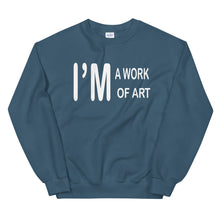 Load image into Gallery viewer, I'm A Work Of Art Unisex Sweatshirt