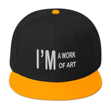 Load image into Gallery viewer, I'm A Work Of Art Snapback Hat