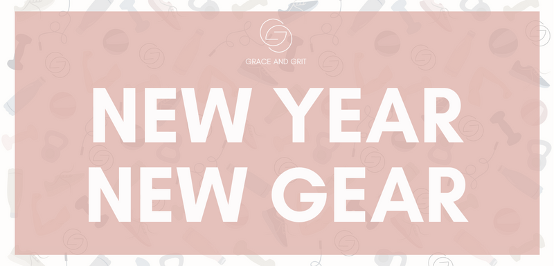 Grace and Grit New Year New Gear 2019