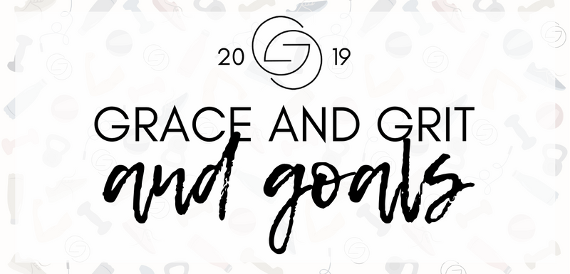 Grace and Grit and GOALS!