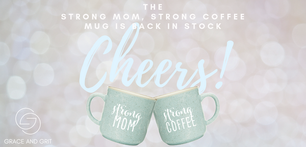 Grace and Grit Strong Mom Strong Coffee Mug Back In Stock