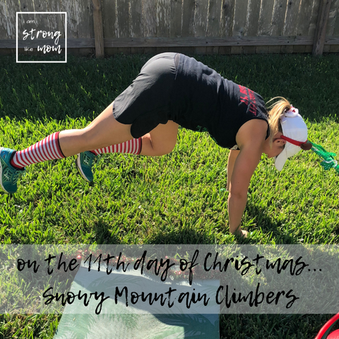 i am STRONG like MOM Free 12 Days of Christmas Full Body Workout Day 11 Snowy Mountain Climbers