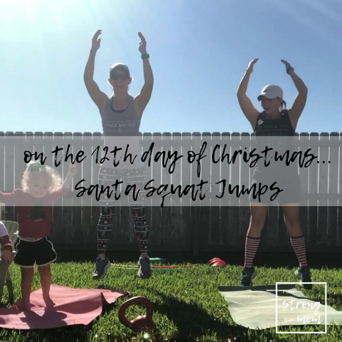 i am STRONG like MOM Free 12 Days of Christmas Full Body Workout Day 12 Santa Squat Jumps