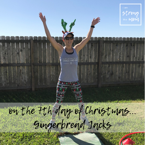 i am STRONG like MOM Free 12 Days of Christmas Full Body Workout Day 7 Gingerbreak Jacks