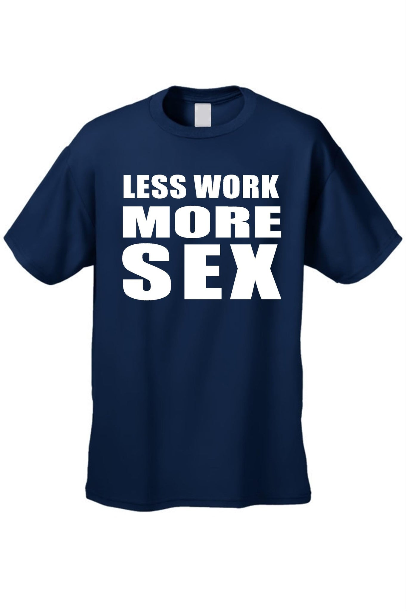 Less Work More … Tee
