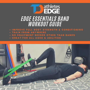 TDAE Edge Essentials: Band Workout Guide - TD Athletes Edge