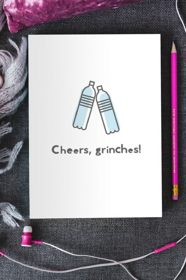 Cheers, Grinches Greeting Card (Water Bottles)