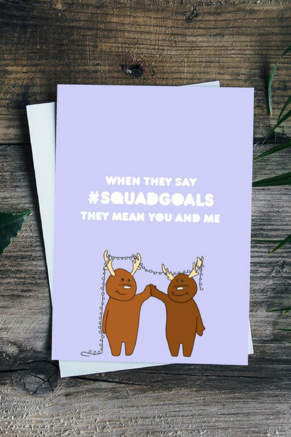 #SquadGoals Greeting Card