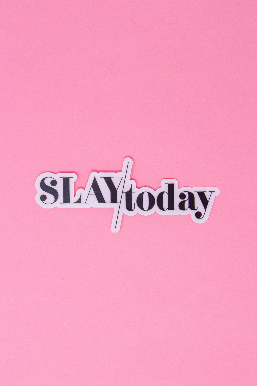Slay Today Sticker