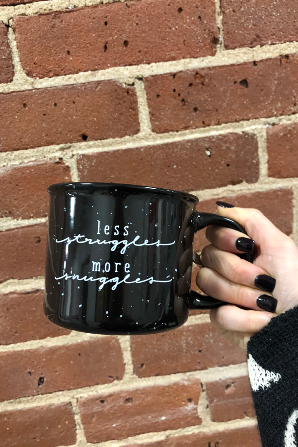 Less Struggles More Snuggles Mug
