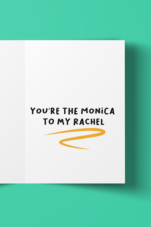 Monica to My Rachel BFF Greeting Card