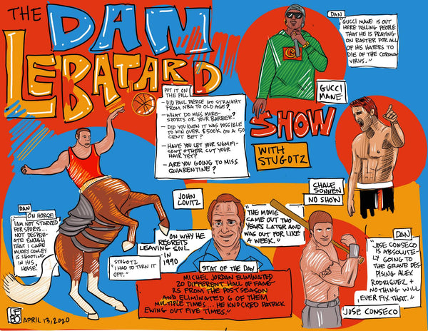 The Dan Le Batard Show - April 13, 2020 - Sketchbook Print
