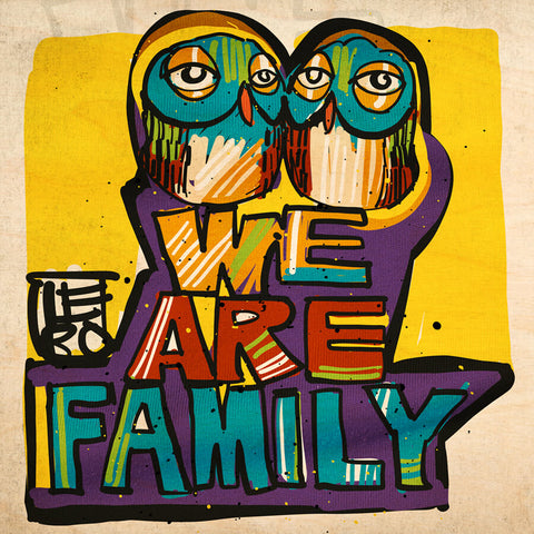 We Are Family - Natural Wood Print