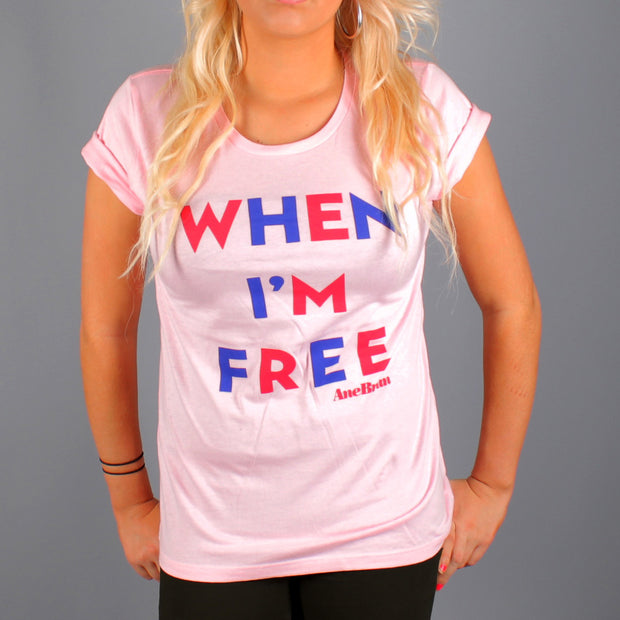 When I'm Free T-Shirt Pink