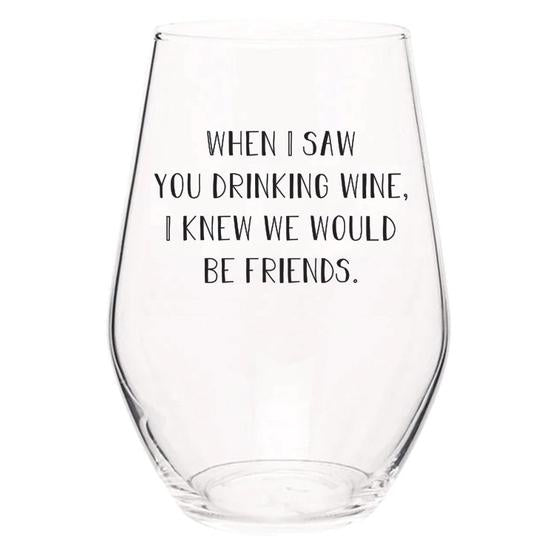 When I Saw You... Wine Glass