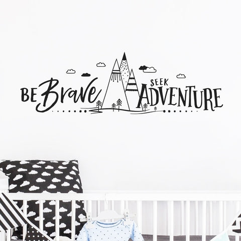 Be Brave Seek Adventure Vinyl Wall Decals