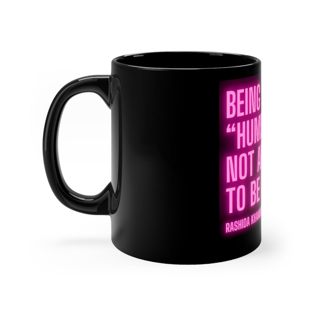 No Humble Shit Coffee Mug.