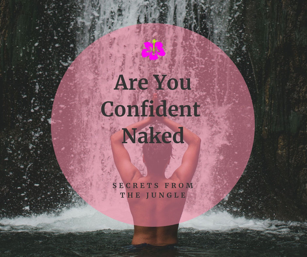 Are You Confident Naked?